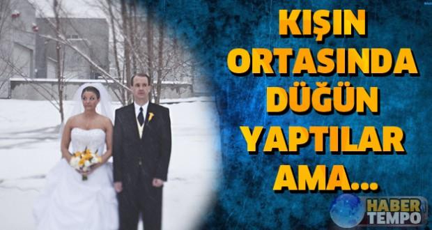 Kışın ortasında düğün yaptılar ama herkes çok eğlendi.