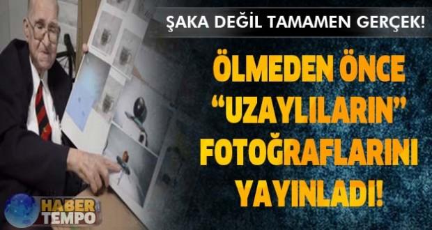 ÖLMEDEN ÖNCE UZAYLILARIN FOTOĞRAFLARINI YAYINLADI...