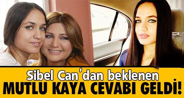 Mutlu Kaya'yı bir kere ziyaret edip, daha sonra hiç arayıp sormadığı iddia edilen Sibel Can'dan Mutlu Kaya cevabı geldi.