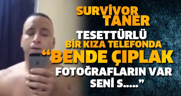 Survivor Taner Telefonda Tesettürlü Bir Kıza Öyle Şeyler Söyledi ki...