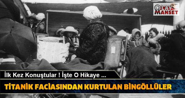 Titanik'teki Bingöllüler...