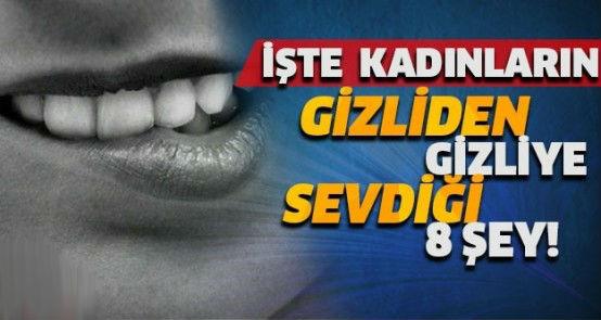 İŞTE KADINLARIN GİZLİDEN GİZLİYE SEVDİĞİ 8 ŞEY!