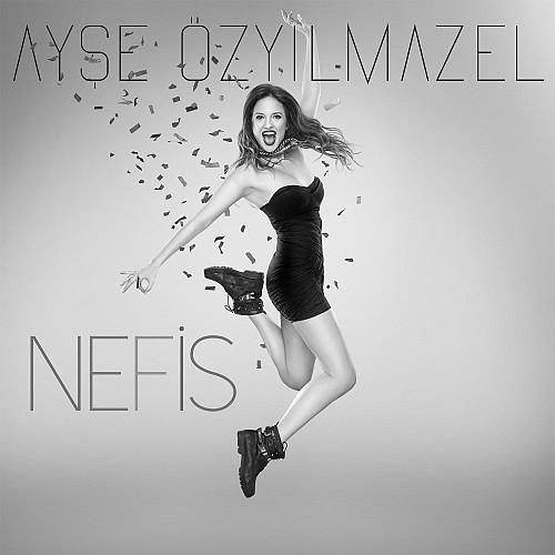 Ayşe Özyılmazel - Nefis (2014)