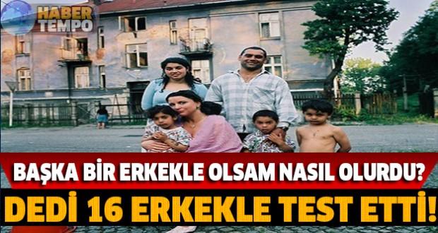 16 erkekle test etti!