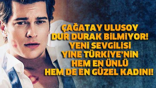 Çağatay Ulusoy Dur Durak Bilmiyor! Yeni Sevgilisi Türkiyenin Hem En Ünlü Hem De En Güzel Kadını!  işte tüm detaylar ->